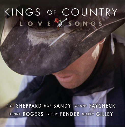 Kings Of Country Love Songs Kings Of Country Love Songs