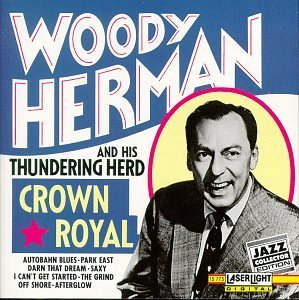 Herman Woody & His Orchestra Crown Royal