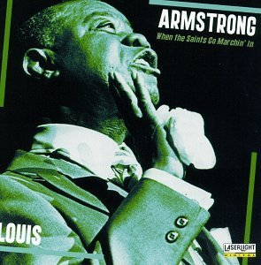 Armstrong Louis When The Saints The Go Marchin