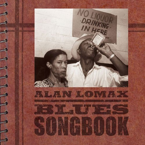 Alan Lomax Collection Blues Songbook Alan Lomax Collection