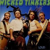 Wicked Tinkers Loud