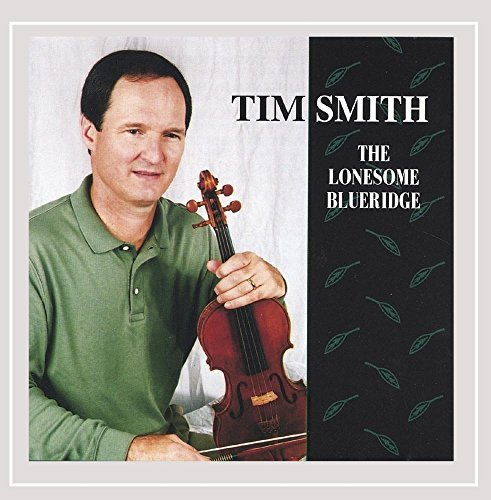 Tim Smith Lonesome Blueridge