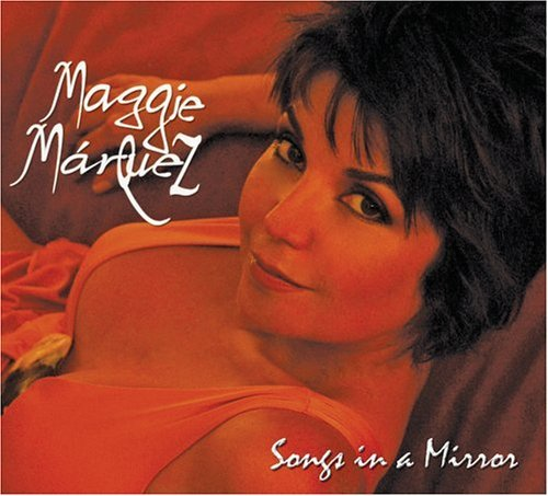 Maggie Marquez Songs In A Mirror 2 CD Set