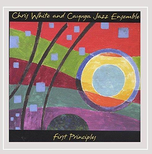 Chris & The Cayuga Jazz White/First Principles