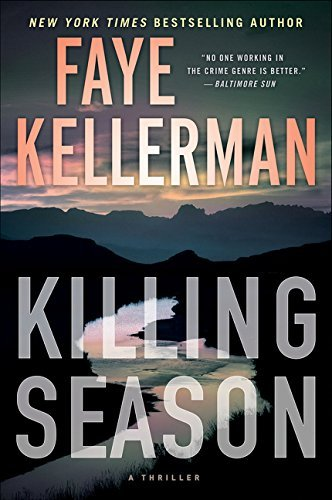 Faye Kellerman Killing Season A Thriller