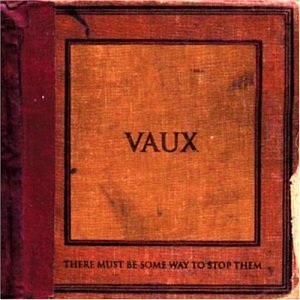 Vaux There Must Be Some Way To Stop