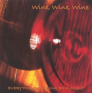wine-wine-wine-everythings-gonna-be-alright