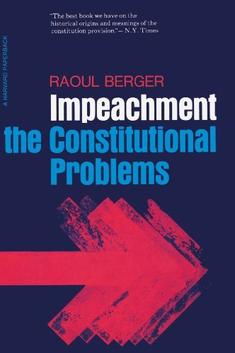 Raoul Berger Impeachment The Constitutional Problems Enlarged Edition (en 0002 Edition;enlarged
