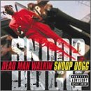 snoop-dogg-dead-man-walkin-explicit-version-dead-man-walkin