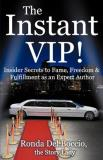 Ronda Del Boccio The Instant Vip Insider Secrets To Fame Freedom & Fulfillment As
