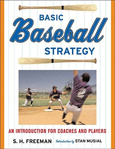 Chuck Freeman Basic Baseball Strategy An Introduction For Coaches And Players Revised
