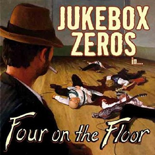 Jukebox Zeros Four On The Floor