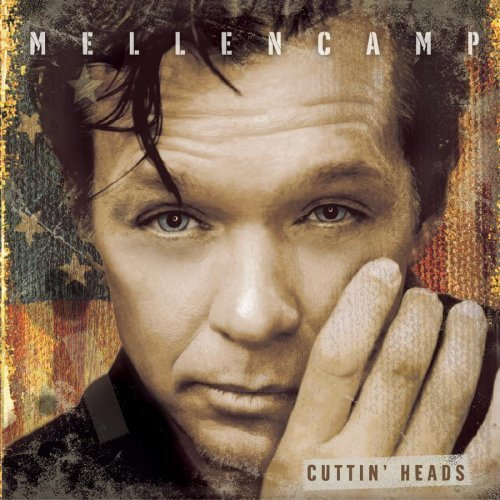John Mellencamp Cuttin' Heads