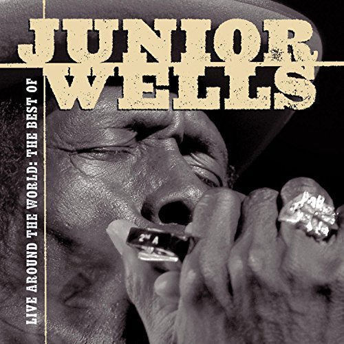 Junior Wells Live Around The World Best Of