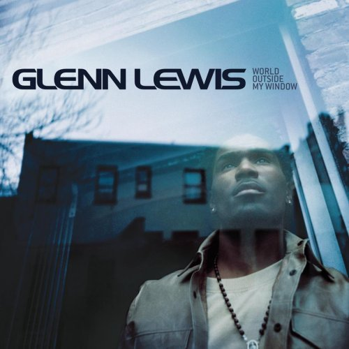 Glenn Lewis World Outside My Window