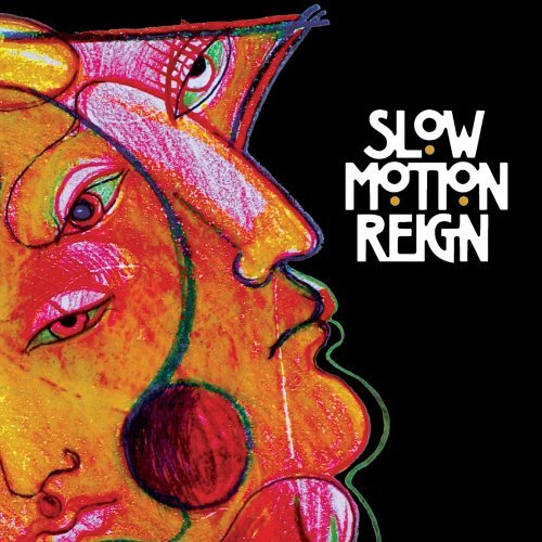 Slow Motion Reign Slow Motion Reign