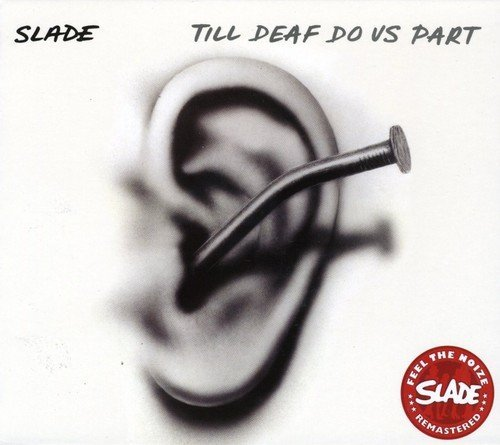 Slade Till Deaf Do Us Part Import Gbr