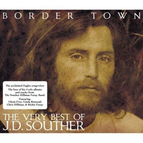 J.D Souther Border Town Very Best Of Import Gbr