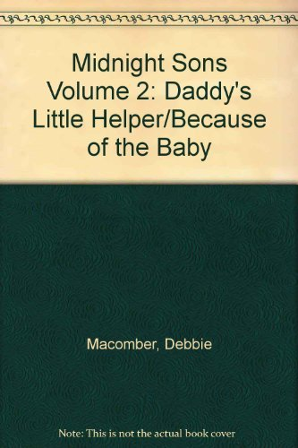 Debbie Macomber Midnight Sons Volume 2 Daddy's Little Helper Because Of The Baby
