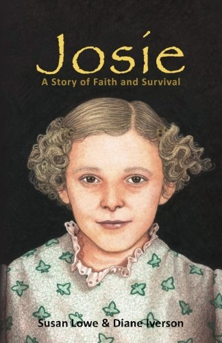 Susan Lowe Josie A Story Of Faith And Survival