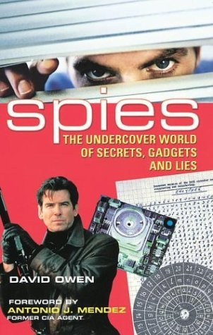 David Owen Spies The Undercover World Of Secrets Gadgets And Lies