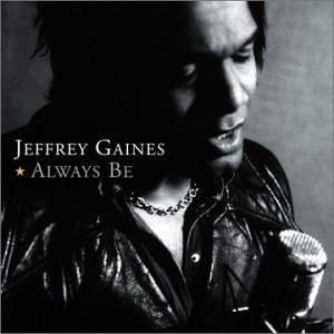 Gaines Jeffrey Always Be
