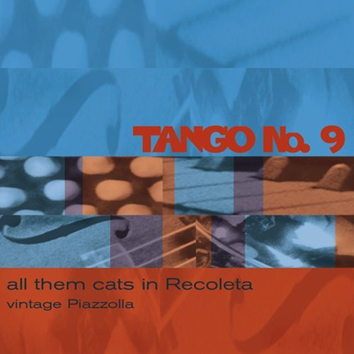 Astor Piazzolla Tango No. 9 All Them Cats In R