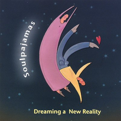Soulpajamas Dreaming A New Reality