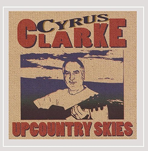 Cyrus Clarke Upcountry Skies
