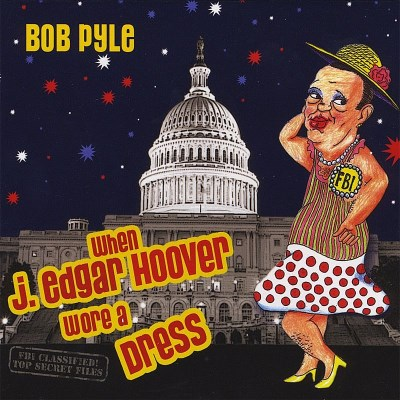 Bob Pyle When J. Edgar Hoover Wore A Dr