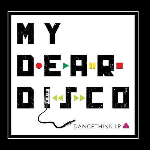 My Dear Disco Dancethink