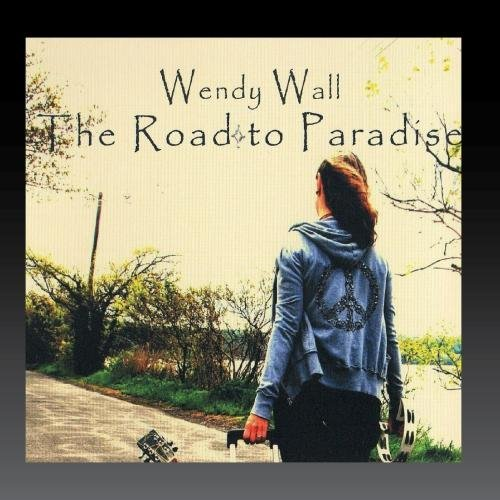 Wendy Wall Road To Paradise