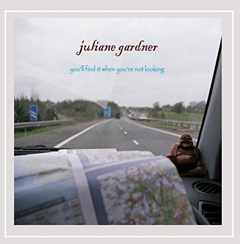 juliane-gardner-youll-find-it-when-youre-not