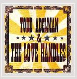 Todd & The Love Handle Adelman Todd Adelman & The Love Handle