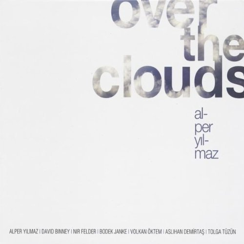 Alper Yilmaz Over The Clouds