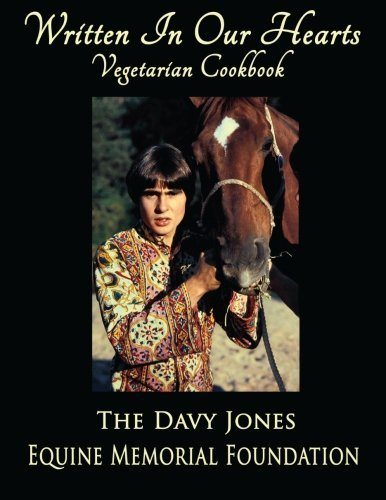 The Davy Jones Equine Memori Foundation Written In Our Hearts Vegetarian Cookbook