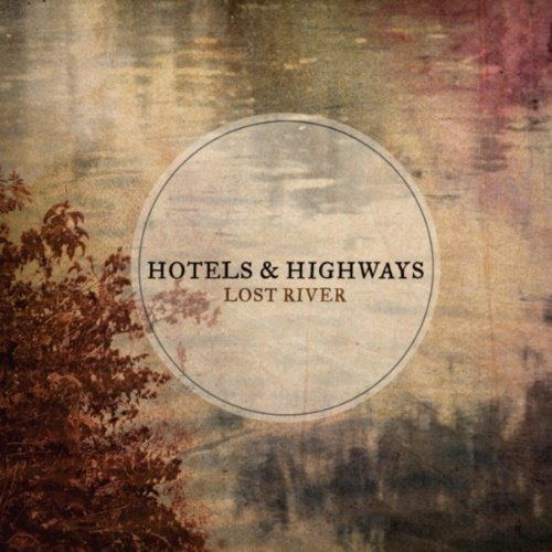 Hotels & Highways Lost River