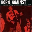 Born Against Rebel Sound Of Shit & Failure