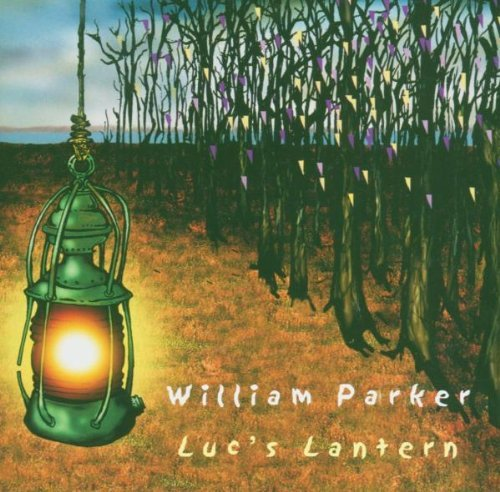 William Parker Luc's Lantern