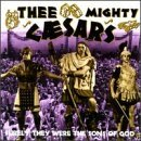 Thee Mighty Caesars They Were Sons Of God