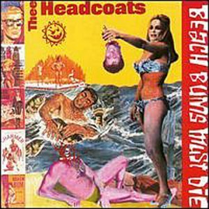 Thee Headcoats Beach Bums Must Die