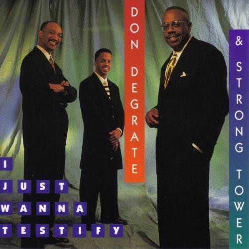 Rev. Don & Strong Towe Degrate I Just Wanna Testify