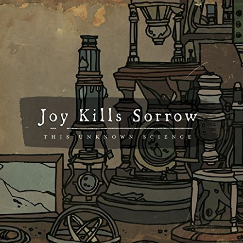 Joy Kills Sorrow This Unknown Science