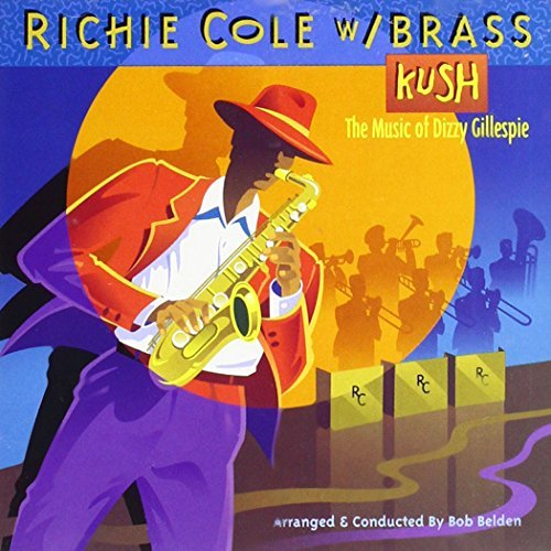Cole Richie Kush Music Of Dizzy Gillespie