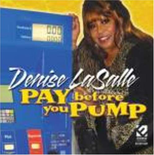 Denise Lasalle Pay Before You Pump
