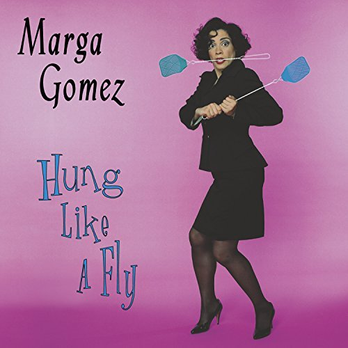 marga-gomez-hung-like-a-fly-explicit-version