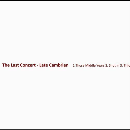 Late Cambrian Last Concert