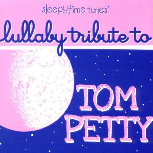 Tom Tribute Petty Sleepytime Tunes Lullaby Tribu T T Tom Petty