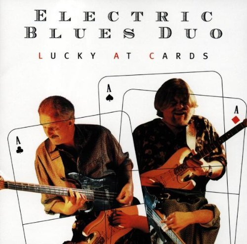 Electric Blues Duo Lucky At Cards