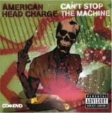 American Head Charge Can't Stop The Machine Explicit Version Incl. DVD